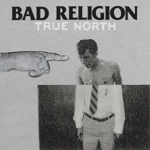 02-27-Discs-Bad-Religion-True-North