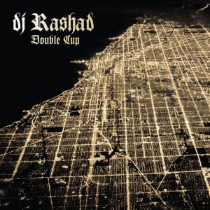 dj-rashad-double-cup